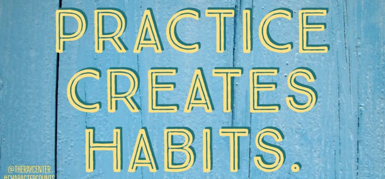 Your character depends on your habits