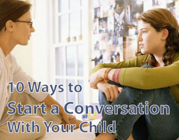 10 ways to start a conversation with your child
