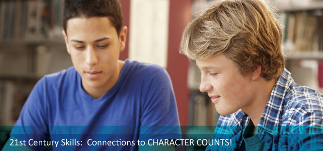 21st Century Essential Concepts and Skills: Connections to CHARACTER COUNTS!