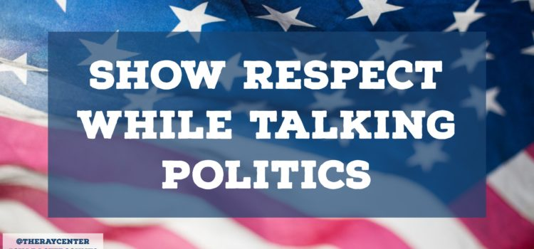 Talking politics?  Here's six ways to show respect