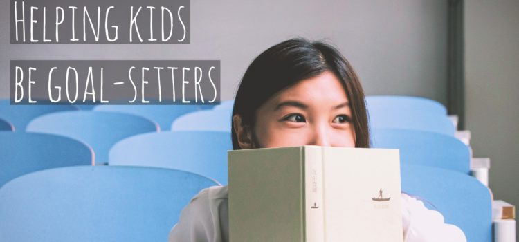 7 steps to teach kids goal-setting