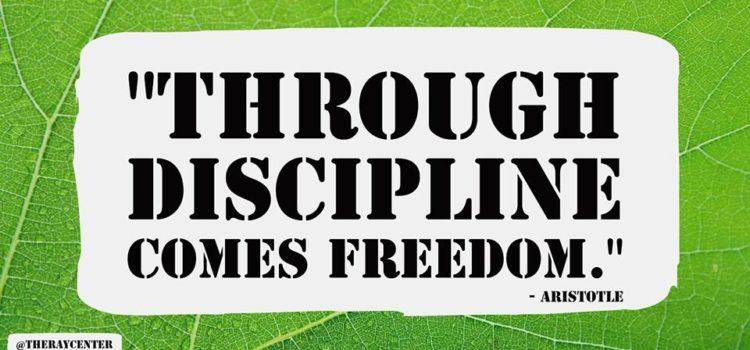 Through discipline