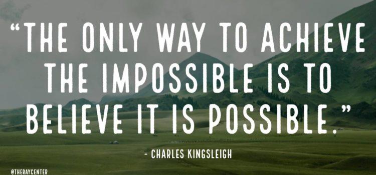 Believe it is possible